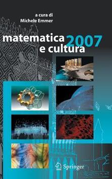 Matematica e cultura 2007. Ediz. illustrata