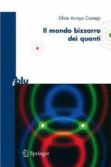 Il bizzarro mondo dei quanti. Ediz. illustrata.pdf