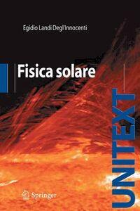 Libro Fisica solare Egidio Landi Degl'Innocenti
