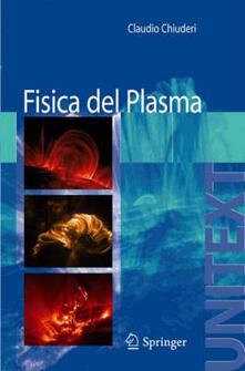 Fisica del plasma. Fondamenti e applicazioni astrofisiche