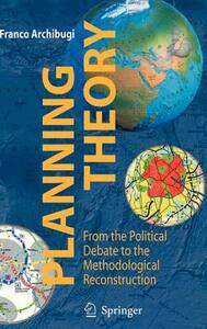 Planning theory. From the political debate to the methodological reconstruction