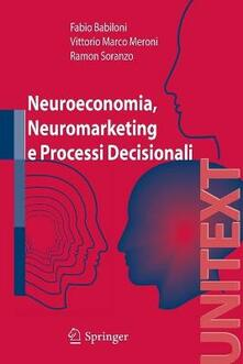 Neuroeconomia, neuromarketing e processi decisionali.pdf