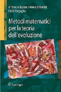 Libro Metodi matematici per la teoria dell'evoluzione Armando Bazzani , Marcello Buiatti , Paolo Freguglia