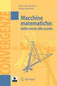 Macchine matematiche. Dalla storia alla scuola - Bartolini Bussi M. Grazia Maschietto Michela - wuz.it