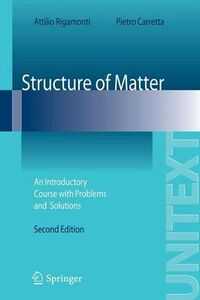 Libro Structure of matter. An introductory course with problems and solutions Attilio Rigamonti , Pietro Carretta