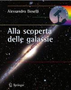 Libro Alla scoperta delle galassie Alessandro Boselli
