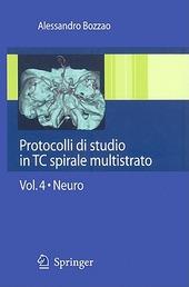 Protocolli di studio in TC spirale multistrato. Vol. 4: Neuro.