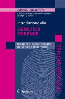 Introduzione alla genetica forense. Indagini di identificazione personale e di paternità.pdf
