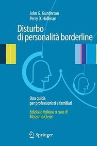Disturbo di personalità borderline. Una guida per professionisti e familiari