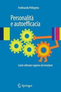 Personalità e autoefficacia. Come allenare ragione ed emozioni