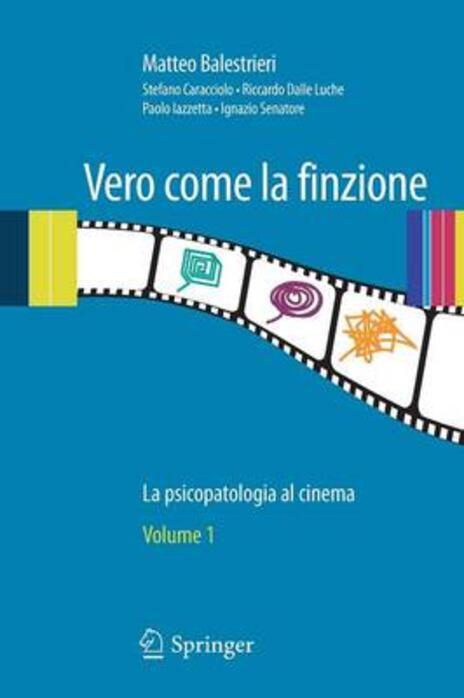 Vero come la finzione. La psicopatologia al cinema. Vol. 1 - Matteo Balestrieri - 2