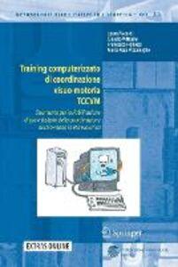 Libro Training computerizzato di coordinazione visuo-motoria TCCVM. Con CD-ROM Laura Piccardi , Claudio Vitturini , Francesca Figliozzi