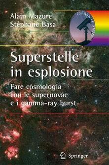 Antondemarirreguera.es Superstelle in esplosione. Fare cosmologia con le supernovae e i gamma-ray burst. Ediz. illustrata Image