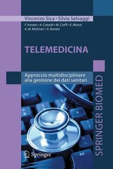 Telemedicina. Approccio multidisciplinare alla gestione dei dati sanitari - Vincenzo Sica,Silvia Selvaggi - copertina