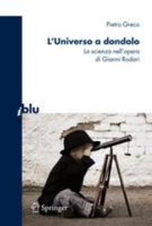 L' universo a dondolo. La scienza nell'opera di Gianni Rodari - Pietro Greco - copertina