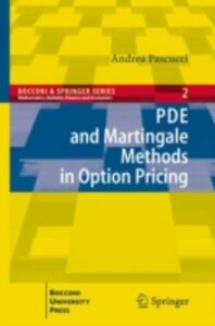 Libro PDE and Martingale methods in option pricing Andrea Pascucci