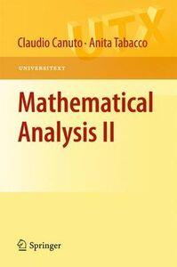Libro Mathematical analysis. Vol. 2 Claudio Canuto , Anita Tabacco