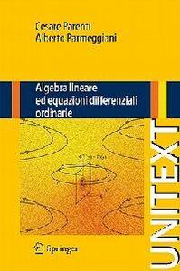 Libro Algebra lineare ed equazioni differenziali ordinarie Cesare Parenti , Alberto Parmeggiani
