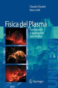 Libro Fisica del plasma Claudio Chiuderi , Marco Velli