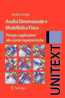 Listadelpopolo.it Analisi dimensionale e modellistica fisica. Principi e applicazioni alle scienze ingegneristiche Image