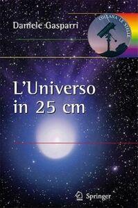 Libro L' universo in 25 cm Daniele Gasparri