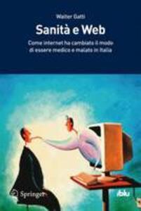 Sanità e Web. Come internet ha cambiato il modo di essere medico e di essere malato in Italia