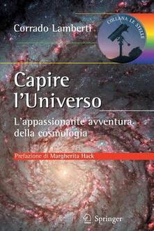 Capire luniverso. Lappasionante avventura intellettuale della cosmologia.pdf
