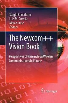 The Newcom++ vision book. Perspectives of research on Wireless communications in Europe
