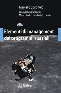 Libro Elementi di management dei programmi spaziali Marcello Spagnulo , Mauro Balduccini , Federico Nasini