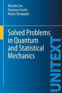 Libro Solved problems in quantum and statistical mechanics Michele Cini , Francesco Fucito , Mauro Sbragaglia