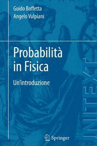 Libro Probabilità in fisica. Un'introduzione Angelo Vulpiani , Guido Boffetta