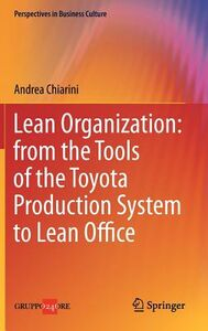 Libro Lean organization. From the tools of the Toyota production system to lean office Andrea Chiarini