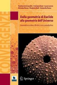 Libro Dalla geometria di Euclide alla geometria dell'universo. Geometria su sfera, cilindro, cono, pseudosfera