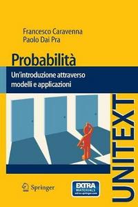 Libro Probabilità. Un'introduzione attraverso modelli e applicazioni Paolo Dai Pra , Francesco Caravenna