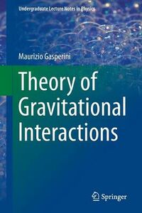 Libro Theory of gravitational interactions Maurizio Gasperini
