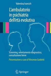 L' ambulatorio in psichiatria dell'età evolutiva. Screening, orientamento diagnostico, consultazione breve
