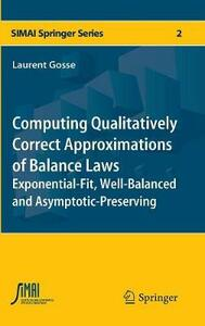 Computing qualitatively correct approximations of balance laws. Exponential-fit, well-balanced and asymptotic-preserving