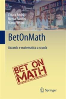 Milanospringparade.it BetOnMath. Azzardo e matematica a scuola Image