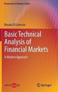 Libro Basic technical analysis of financial markets. A modern approach Renato Di Lorenzo