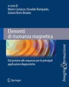 Foto Cover di Elementi di risonanza magnetica. Dal protone alle sequenze per le principali applicazioni diagnostiche, Libro di  edito da Springer Verlag