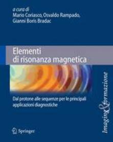 Atomicabionda-ilfilm.it Elementi di risonanza magnetica. Dal protone alle sequenze per le principali applicazioni diagnostiche Image