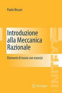 Libro Introduzione alla meccanica razionale. Elementi di teoria con esercizi Paolo Biscari