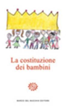 La Costituzione dei bambini. In appendice la Costituzione della Repubblica italiana.pdf