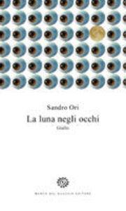Foto Cover di La luna negli occhi, Libro di Sandro Ori, edito da Del Bucchia