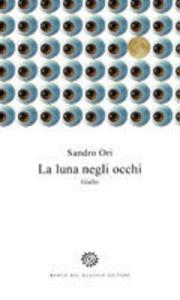Libro La luna negli occhi Sandro Ori