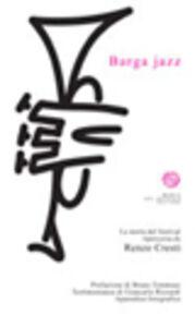 Libro Barga jazz. La storia del festival Renzo Cresti