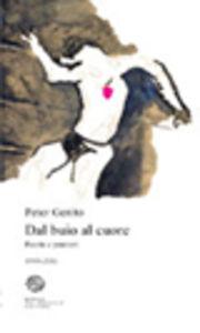 Libro Dal buio al cuore. Poesie e pensieri 1999-2011 Peter Genito