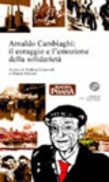 Arnaldo Cambiaghi: il coraggio e l'emozione della solidarietà