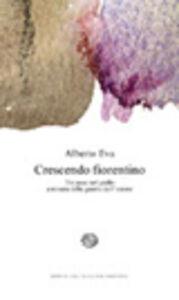 Libro Crescendo fiorentino. Tre passi nel giallo a misura delle gambe dell'autore Alberto Eva