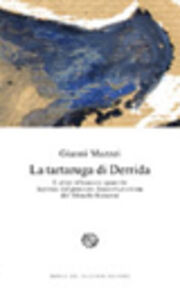 Foto Cover di La tartaruga di Derrida. E altre riflessioni apocrife ispirate dal pensiero decostruzionista del filosofo francese, Libro di Gianni Mazzei, edito da Del Bucchia